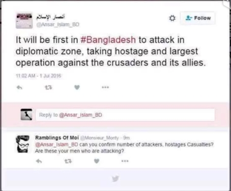 """방글라데시 다카 테러를 예고하는 듯한 트윗 내용이 공격이 발생하기 여러시간 전에 떴다. 이 트윗 계정은 이후 사라졌다. 그동안 그동안 뜨고 지기를 반복해온 전력이 있는 """"Ansar Islam""""을 응용한 트윗 계정은 사실상 안사룰라와 같은 조직이라는 게 전문가들의 분석이다."""